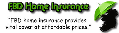 FBD Home Insurance - FBD House Insurance - FBD Contents Insurance